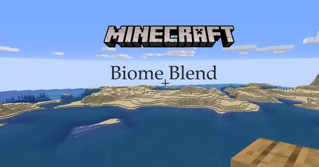 What Does Biome Blend Do In Minecraft?