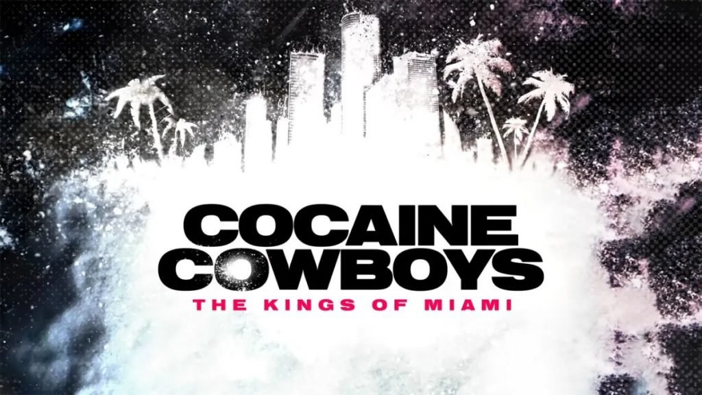 'Cocaine Cowboys: The Kings of Miami' Review