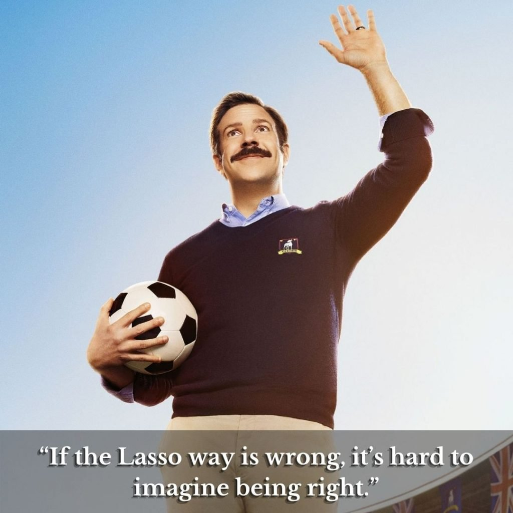 Funny Ted Lasso Quotes